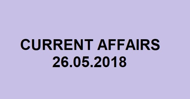 Current Affairs English May 26 2018