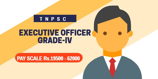 TNPSC EXECUTIVE OFFICER GRADE-IV