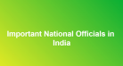 Important National Officials in India